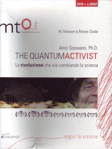 Amit Goswami, Ph.D. The quantumactivist. La rivoluzione che sta cambiando la scienza. Con DVD