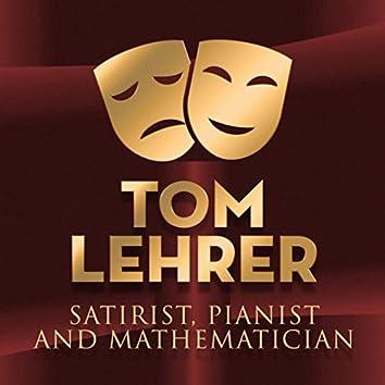 Satirist, Pianist, and Mathematician.
