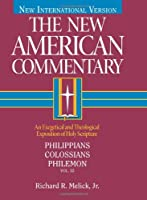 Philippians, Colossians, Philemon (New American Commentary)