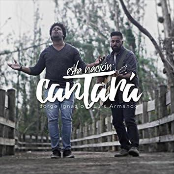 Esta Nación Cantará (feat. Jorge Ignacio)
