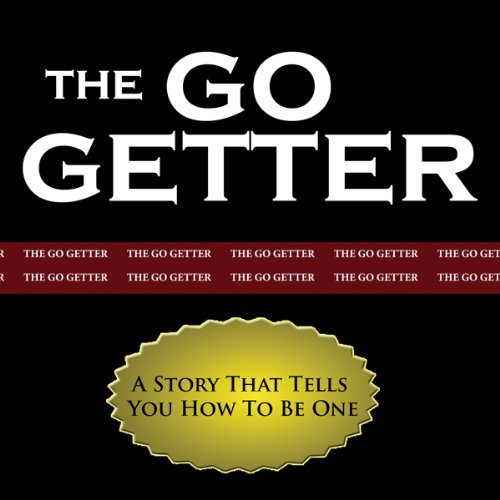 The Go-Getter: A Story That Tells You How to Be One cover art