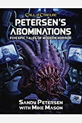 Petersen's Abominations: Tales of Sandy Petersen (Call of Cthulhu Roleplaying) Hardcover