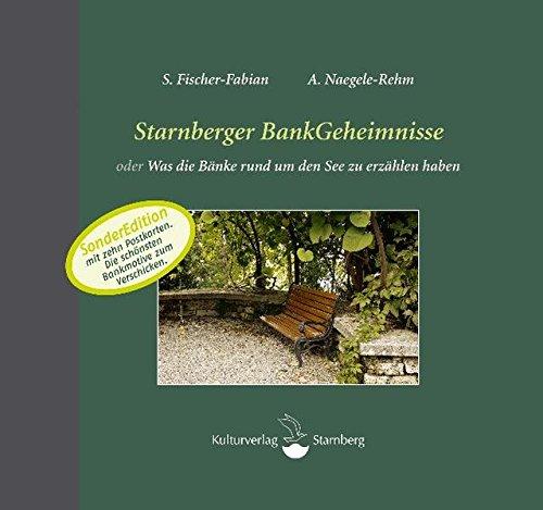 Starnberger BankGeheimnisse: oder was die Bänke rund um den See zu erzählen haben. SonderEdition mit 10 Postkarten