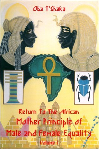 Return to the African Mother Principle of Male and Female Equality by Oba T'Shaka (1995-06-04)