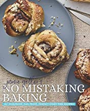 No Mistaking Baking: 85+ foolproof, fail proof, perfect every time recipes