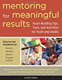 Mentoring for Meaningful Results: Asset-Building Tips, Tools, and Activities for Youth and Adults