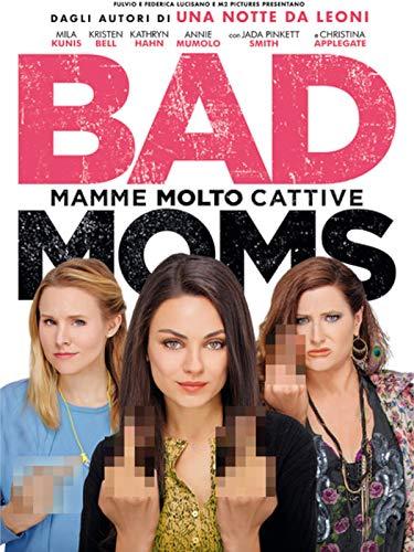 Bad Moms: Mamme molto cattive