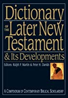 Dictionary of the Later New Testament and Its Developments (Black Dictionaries)
