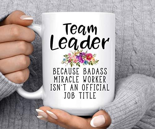 Taza de café | Líder de equipo Because Badass Miracle Worker is Not an Official Job Title | Divertida taza de café | Regalo para líderes de equipo