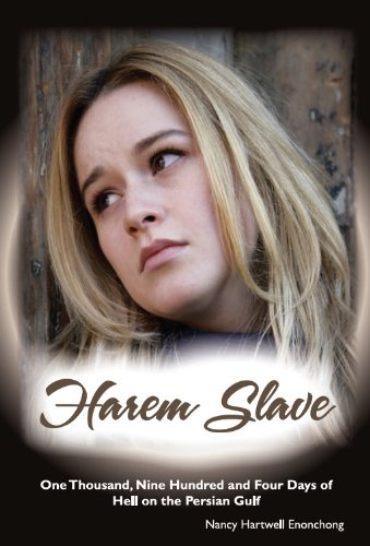 Harem Slave: One Thousand Nine Hundred and Four Days of Hell on the Persian Gulf (Human Trafficking Series Book 1)