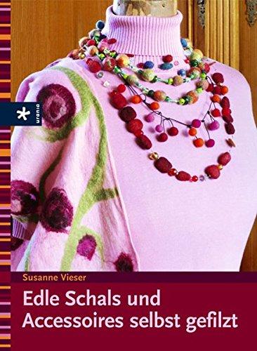 Edle Schals und Accessoires selbst gefilzt