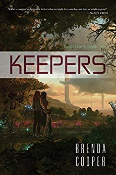 Keepers (Project Earth Book 2) by [Brenda Cooper]