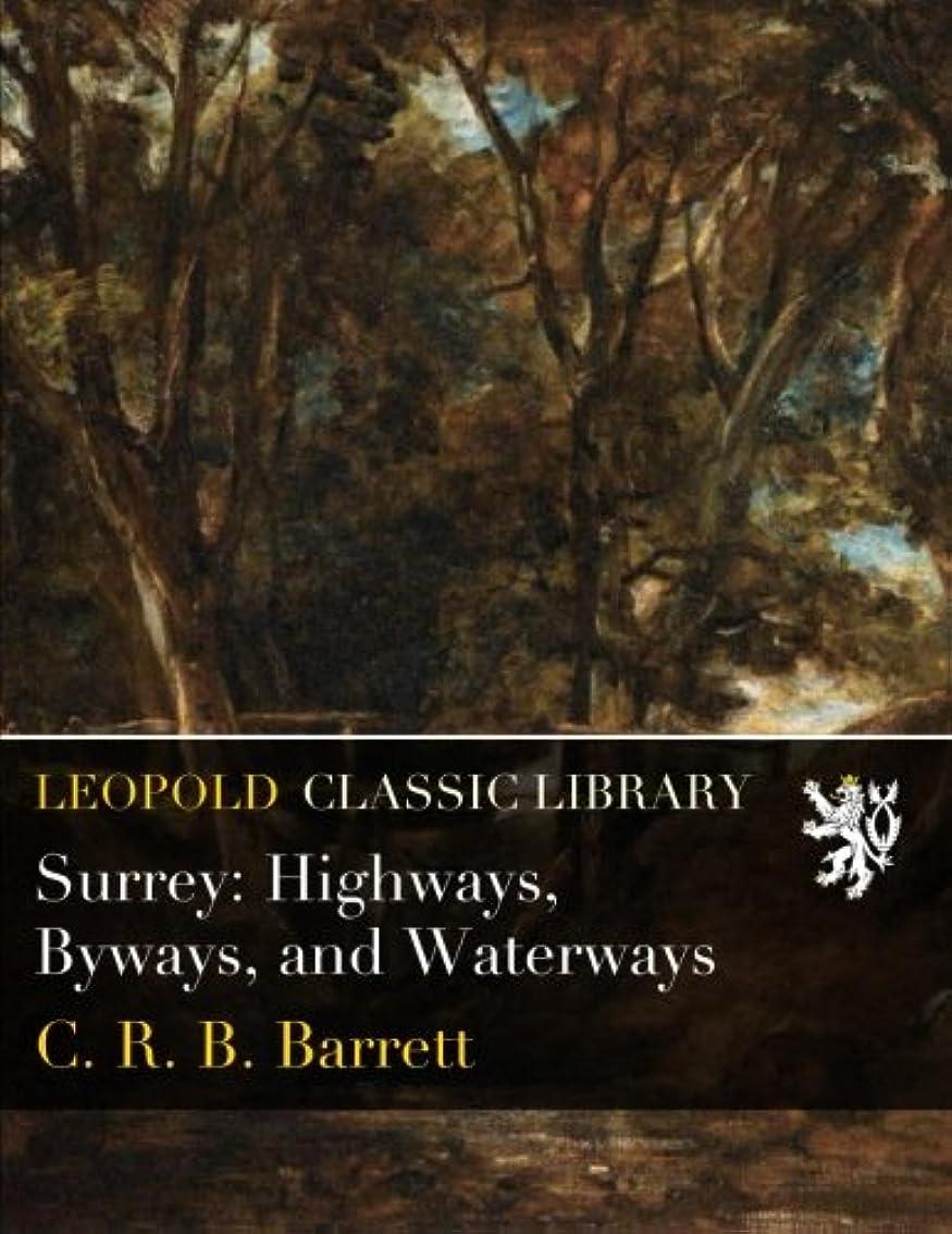 クスクス地域ショルダーSurrey: Highways, Byways, and Waterways