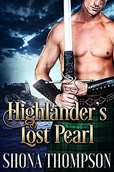 Highlander's Lost Pearl: Scottish Medieval Highlander Romance by [Shona Thompson]
