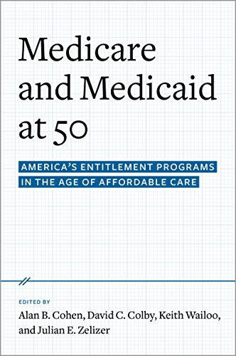 Medicare and Medicaid at 50: America's Entitlement Programs in the Age of Affordable Care (English Edition)