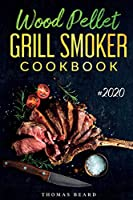 Wood Pellet Grill & Smoker Cookbook: The Ultimate Recipes for Perfect Smoking