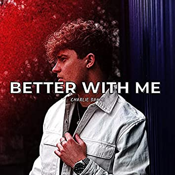 Better With Me