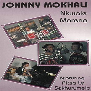 Nkwale Morena (Featuring Pitsa Le Sekhurumelo)