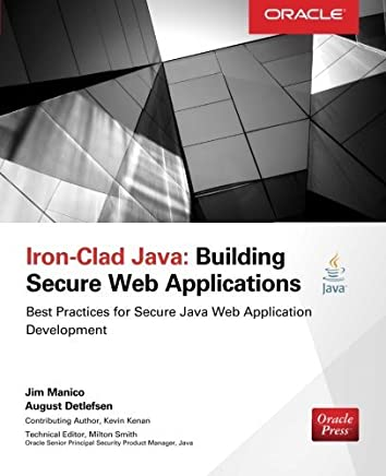 Iron-Clad Java: Building Secure Web Applications (Oracle Press) by Jim Manico August Detlefsen(2014-09-09)