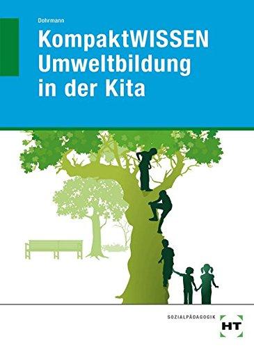 KompaktWISSEN Umweltbildung in der Kita: Grundlagen und Anregungen