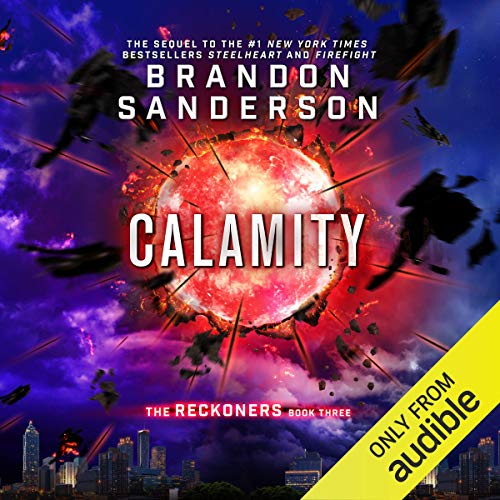 Calamity     The Reckoners, Book 3              By:                                                                                                                                 Brandon Sanderson                               Narrated by:                                                                                                                                 MacLeod Andrews                      Length: 12 hrs and 18 mins     21,406 ratings     Overall 4.7