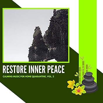 Restore Inner Peace - Calming Music For Home Quarantine, Vol. 2