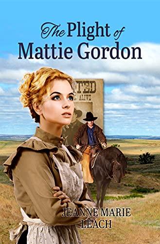 The Plight of Mattie Gordon by [Jeanne Marie Leach]