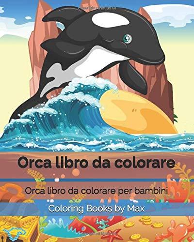 Orca libro da colorare: Orca libro da colorare per bambini