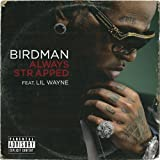 Always Strapped (Explicit Version) [feat. Lil Wayne] [Explicit]