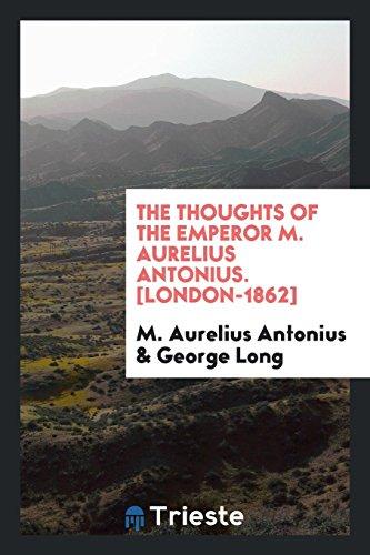 Download The Thoughts of the Emperor M. Aurelius Antonius 0649721063