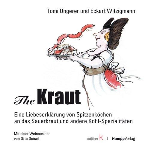 The Kraut: Eine Liebeserklärung von Spitzenköchen an das Sauerkraut und andere Kohl-Spezialitäten