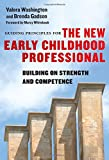 Guiding Principles for the New Early Childhood Professional: Building on Strength and Competence (Early Childhood Education Series)
