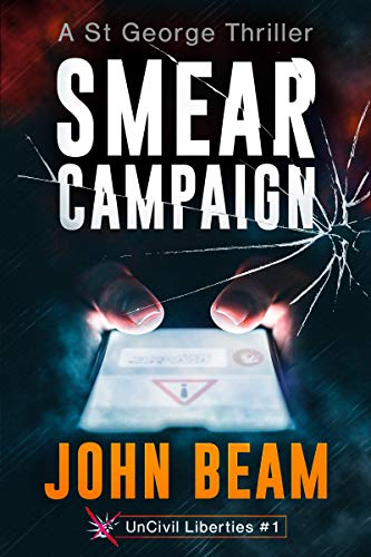 Smear Campaign: A St George Thriller (UnCivil Liberties Book 1)
