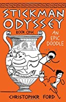 Stickman Odyssey, Book 1: An Epic Doodle by Christopher Ford(2011-08-04)