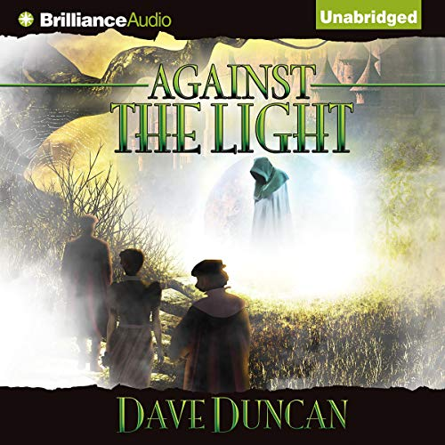 Against the Light Audiobook By Dave Duncan cover art