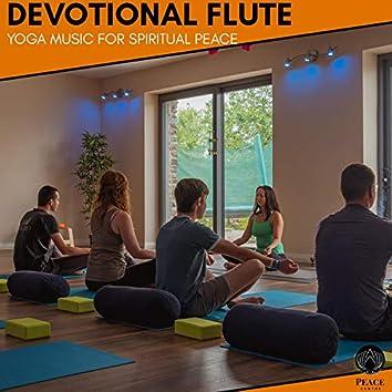 Devotional Flute - Yoga Music For Spiritual Peace