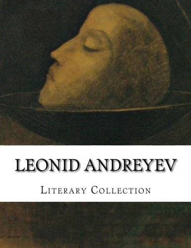 Compare Textbook Prices for Leonid Andreyev, Literary Collection  ISBN 9781516925797 by Andreyev, Leonid,J. Wolfe, Archibald,H. Lowe, W.,Bernstein, Herman,A. Magnus, L.