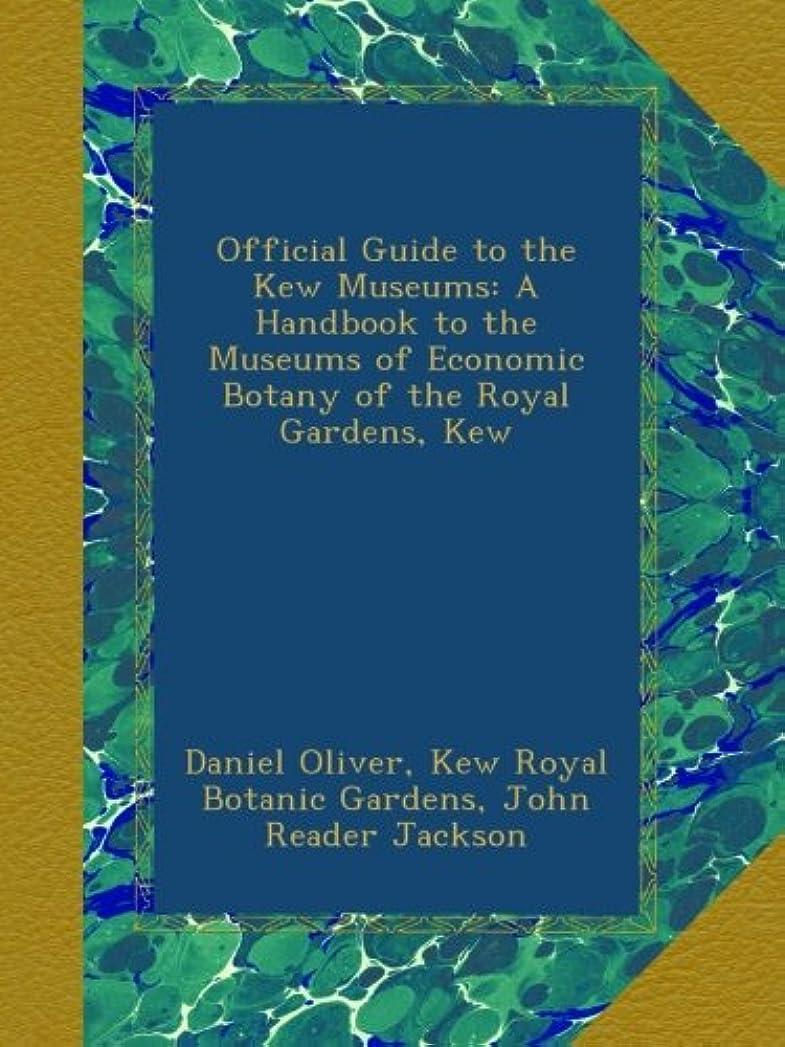 集団的ダルセットナインへOfficial Guide to the Kew Museums: A Handbook to the Museums of Economic Botany of the Royal Gardens, Kew