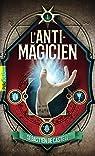 L'Anti-Magicien, tome 1 par  Castell