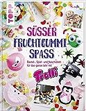 Süßer Fruchtgummi-Spaß: Bastel-, Spiel- und Naschideen für das ganze Jahr mit Trolli