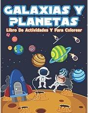 Galaxias Y Planetas Libro De Actividades Y Para Colorear: Libro Divertido Con Actividades Espaciales, Galaxias Y Planetas Para Colorear Para Niños Y ... Planetas, Naves Espaciales Y El Espacio Exter