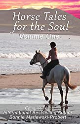 Image: Horse Tales for the Soul, Volume 1 | Kindle Edition | by Horsemen From Around the World (Author). Publisher: Whitehall Publishing (July 4, 2015)