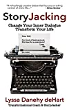 StoryJacking: Change Your Inner Dialogue, Transform Your Life