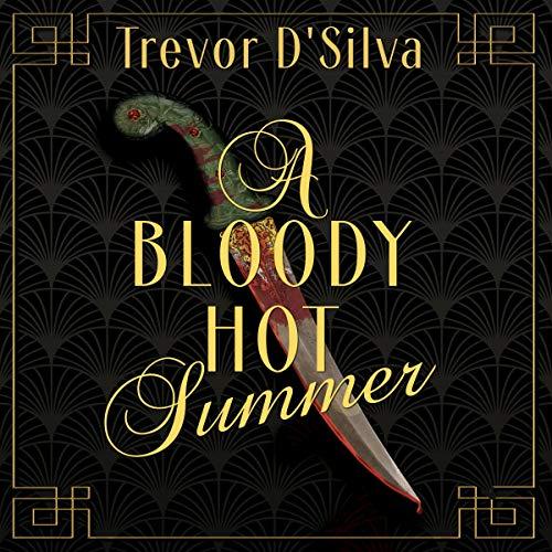 A Bloody Hot Summer Audiobook By Trevor D'Silva cover art