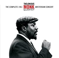 The Complete 1961 Amsterdam Concert by Thelonious Monk Quartet (2014-02-09)