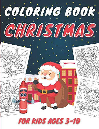 Coloring Book Christmas For Kids ages 3-10: Merry Chrismas | Christmas Coloring Book For Kids - Boys And Girls | Beautiful Christmas Drawings To Color ... Snowman, Reindeer| Toddler Coloring Book.