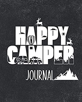 Happy Camper Journal  Best Camping Log Book Gift To Record Important Trip Information At Each Campsites - Prompt Notebook To Track Your Memories At .. Make You Smile - Vintage Black 8 x10  Logbook