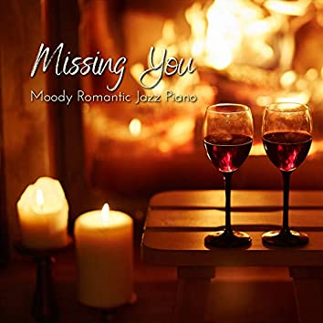 Missing You - Moody Romantic Jazz Piano
