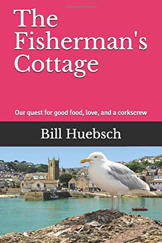 The Fisherman's Cottage: Our quest for good food, love, and a corkscrew