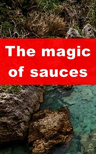 The magic of sauces and spices (Welsh Edition)